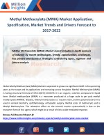 Methyl Methacrylate (MMA) Market Application, Specification, Market Trends and Drivers Forecast to 2017-2022