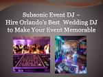 Subsonic Event DJ - Hire Orlando's Best Wedding DJ to Make Your Event Memorable