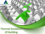 Thermal Insulation Of Building | How Thermal Insulation Work In Building