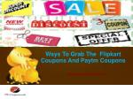 Ways To Grab The Flipkart Coupons And Paytm Coupons