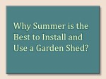 Why summer is the perfect to install and use a Garden Shed?