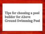 Tips for Choosing a Pool Builder for Above Ground Swimming Pool