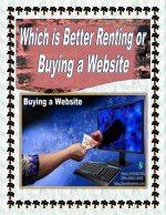 Which is Better Renting or Buying a Website