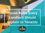 House Rules Every Landlord Should Explain to Tenants