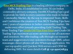 Gold Trading Tips, Silver Trading Tips and Crude Oil Trading Tips With Maximum Accuracy