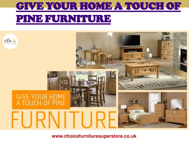 give your home a touch of pine furniture n.