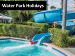 International All Inclusive Water Park Holidays