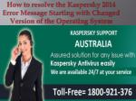 How To Resolve The Kaspersky 2014 Error Message Starting with Changed Version Of The Operating System Windows 8.1