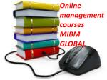 Online management courses to achieve the higher position.-MIBM GLOBAL