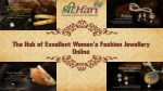 The Hub of Excellent Women's Fashion Jewellery Online