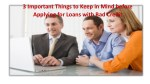 3 Important Things to Keep in Mind before Applying for Loans with Bad Credit