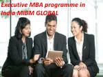You work Executive MBA programme in India