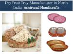 Dry Fruit Tray Manufacturer in Chandigarh