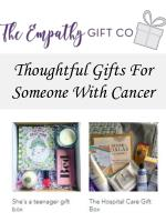 Thoughtful Gifts For Someone With Cancer