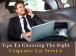 Tips To Choosing The Right Corporate Car Service
