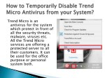 How to Temporarily Disable Trend Micro Antivirus from your system?