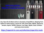 VAPE Kits and Mods - VapeMirrin Sydney Australia