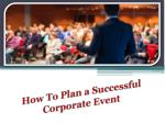 How To Plan a Successful Corporate Event