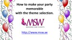 How to make your party memorable with the theme selection?