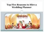 Top Five Reasons to Hire a Wedding Planner