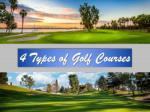4 Types of Golf Courses