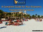 A Complete Guide for Your Economic Transportation Cancun