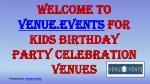 Venueevents provide kids birthday party celebration for venues?