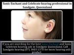 Sonic Enchant and Celebrate hearing professional in Sandgate, Queensland