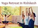 Want to Know More About Yoga Retreat in Rishikesh? The New Fuss About Yoga Retreat!