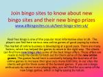 Join bingo sites to know about new bingo sites and their new bingo prizes