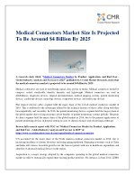 Medical Connectors Market Size Is Projected To Be Around $4 Billion By 2025