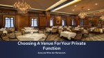 Various Things To Consider While Choosing A Venue For Your Private Function