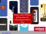 Phone cases: Brilliant gifting ideas for International Men's Day
