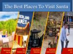 Best places to Visit Santa