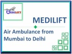Get Emergency ICU Facility with Air Ambulance from Mumbai to Delhi
