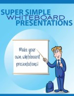 Whiteboard Presentations Guide - How To Create A Whiteboard Presentation