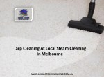 Tarp Cleaning At Local Steam Cleaning In Melbourne