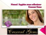Natural  Sapphire stone collections- Crescent Gems