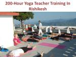 200 Hour Yoga Teacher Training in Rishikesh at a Glance