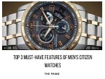 The top 3 must-have features of men's Citizen watches