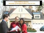 zack childress reviews for the necessity of mortgage brokers-pros and cons