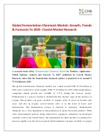 Global Fermentation Chemicals Market: Growth, Trends & Forecasts To 2025 -Crystal Market Research