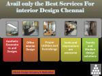 Avail only the Best Services For interior Design Chennai
