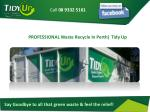 PROFESSIONAL Waste Recycle In Perth  Tidy Up