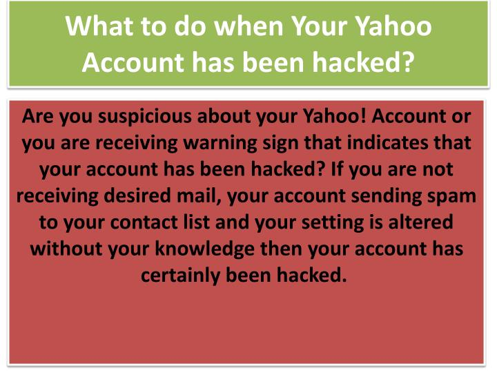 PPT - What to do when Your Yahoo Account has been hacked? PowerPoint