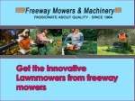 Get the innovative Lawnmowers from freeway mowers: