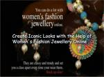 Create Iconic Looks with the Help of Women's Fashion Jewellery Online