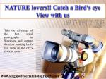NATURE lovers!! Catch a Bird's eye View with us
