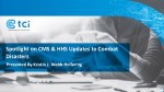 Spotlight on CMS & HHS Updates to Combat Disasters