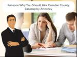 Reasons Why You Should Hire Camden County Bankruptcy Attorney